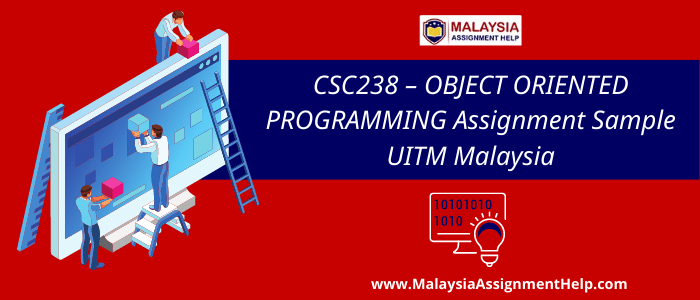 CSC238 - OBJECT ORIENTED PROGRAMMING Assignment Sample UITM Malaysia