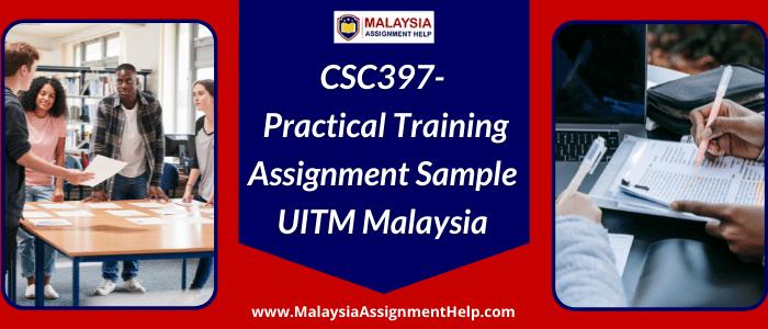 CSC397- Practical Training Assignment Sample UITM Malaysia