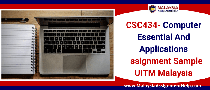 CSC434- Computer Essential and Applications Assignment Sample UITM Malaysia