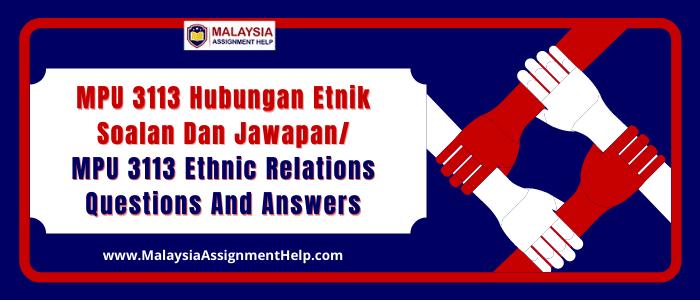 MPU 3113 hubungan etnik soalan dan jawapan/MPU 3113 ethnic relations questions and answers