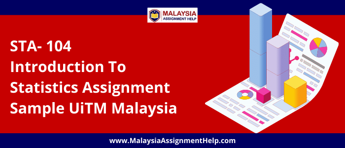 STA- 104 Introduction to Statistics Assignment Sample UiTM Malaysia