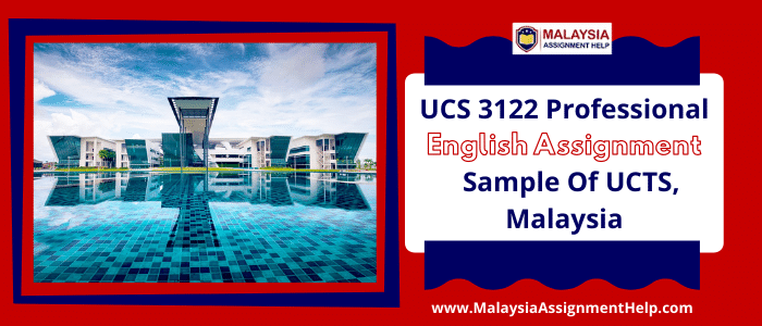 UCS 3122 Professional English Assignment Sample of UCTS, Malaysia