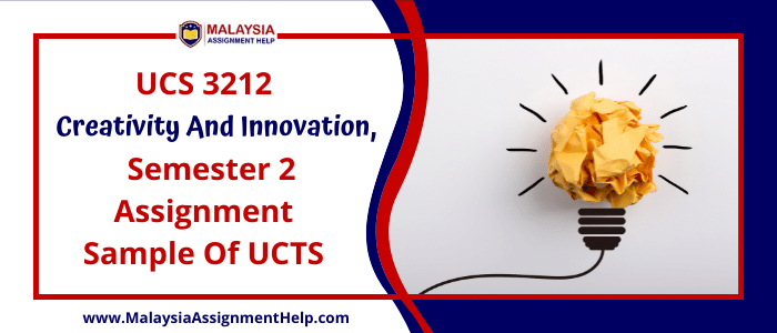 UCS 3212 Creativity and Innovation, Semester 2 Assignment Sample of UCTS