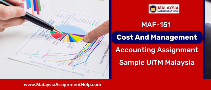MAF-151 Cost and Management Accounting Assignment Sample UiTM Malaysia