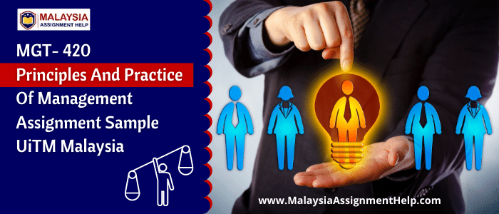 MGT- 420 Principles and Practice of Management Assignment Sample UiTM Malaysia