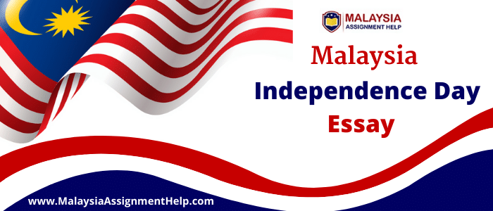 Malaysia Independence Day Essay Sample